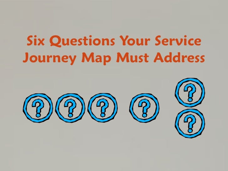 Six Questions Your ServiceJourney Map Must Address