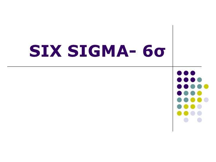 SIX SIGMA-  6 σ
