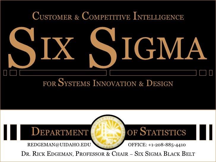 IX C USTOMER   &   C OMPETITIVE   I NTELLIGENCE FOR  S YSTEMS   I NNOVATION   &   D ESIGN S IGMA S D EPARTMENT  OF   S TAT...