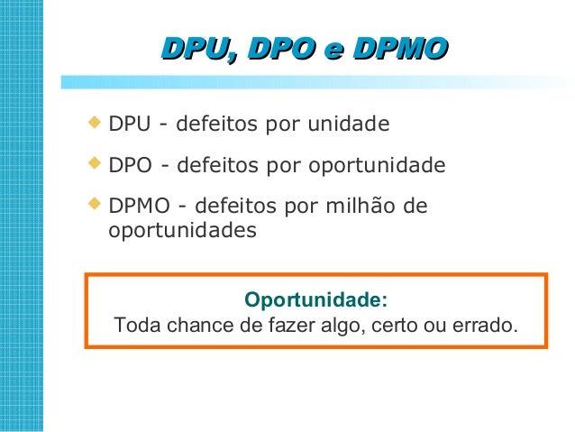  Fornecedores  Uma oportunidade por componente comprado  Uma oportunidade por produto entregue  Clientes  Soma das op...