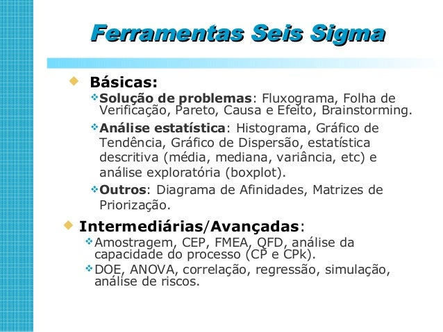 Foco: identificar e removerFoco: identificar e remover as causas das variaçõesas causas das variações Escolhado processo C...