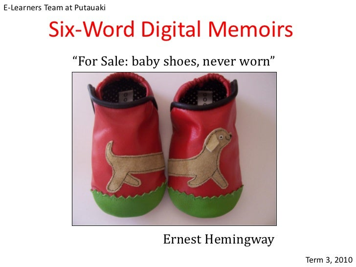 """E-Learners Team at Putauaki           Six-Word Digital Memoirs                  """"For Sale: baby shoes, never worn""""        ..."""