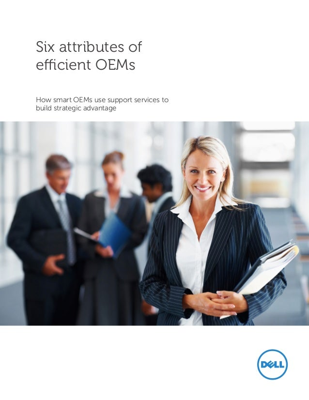 Six attributes of efficient OEMs How smart OEMs use support services to build strategic advantage