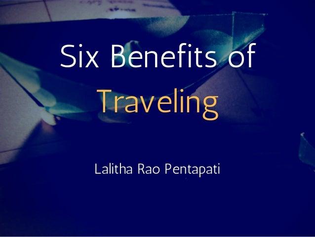 Six Benefits of Traveling Lalitha Rao Pentapati