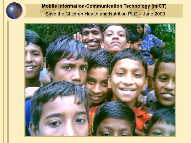 Mobile Information-Communication Technology (mICT)  Save the Children Health and Nutrition PLG – June 2009