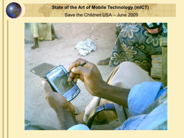 State of the Art of Mobile Technology (mICT)      Save the Children USA – June 2009
