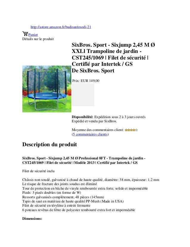 http://astore.amazon.fr/budisantosodi-21PanierDétails sur le produitSixBros. Sport - Sixjump 2,45 M ØXXLl Trampoline de ja...
