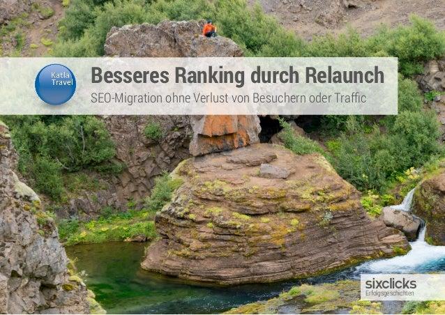 Besseres Ranking durch Relaunch SEO-Migration ohne Verlust von Besuchern oder Traffic Erfolgsgeschichten