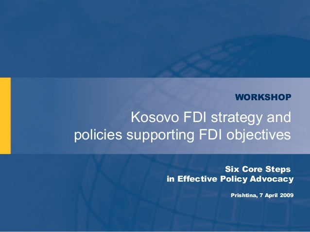 WORKSHOP          Kosovo FDI strategy andpolicies supporting FDI objectives                            Six Core Steps     ...