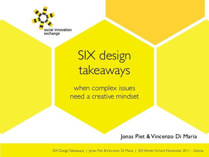 Participants SIX Winter School 2011Gdynia            SIX design                  takeaways                       Albert La...