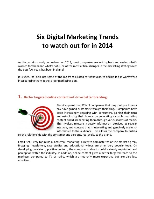 Six Digital Marketing Trends to watch out for in 2014 As the curtains slowly come down on 2013, most companies are looking...