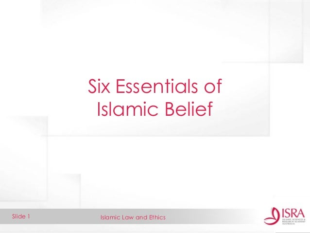 Islamic Law And Ethicsslide 1 Six Essentials Of Islamic Belief