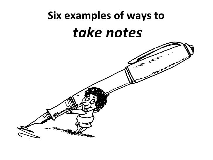 Six examples of ways to  take notes