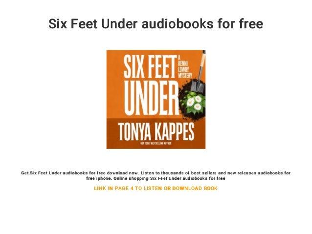 Six feet under audiobooks for free.