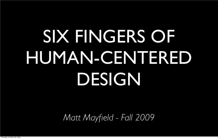 SIX FINGERS OF                             HUMAN-CENTERED                                  DESIGN                         ...