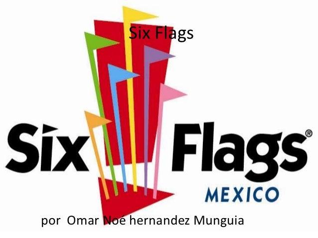 Six Flagspor Omar Noé hernandez Munguia