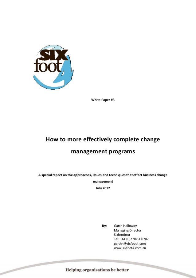 White Paper #3        How to more effectively complete change  management programs      A special ...