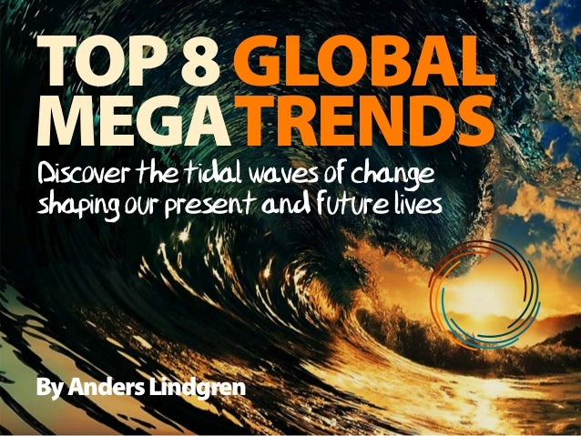 MEGATRENDS ByAndersLindgren Discover the tidal waves of change shaping our present and future lives TOP8GLOBAL