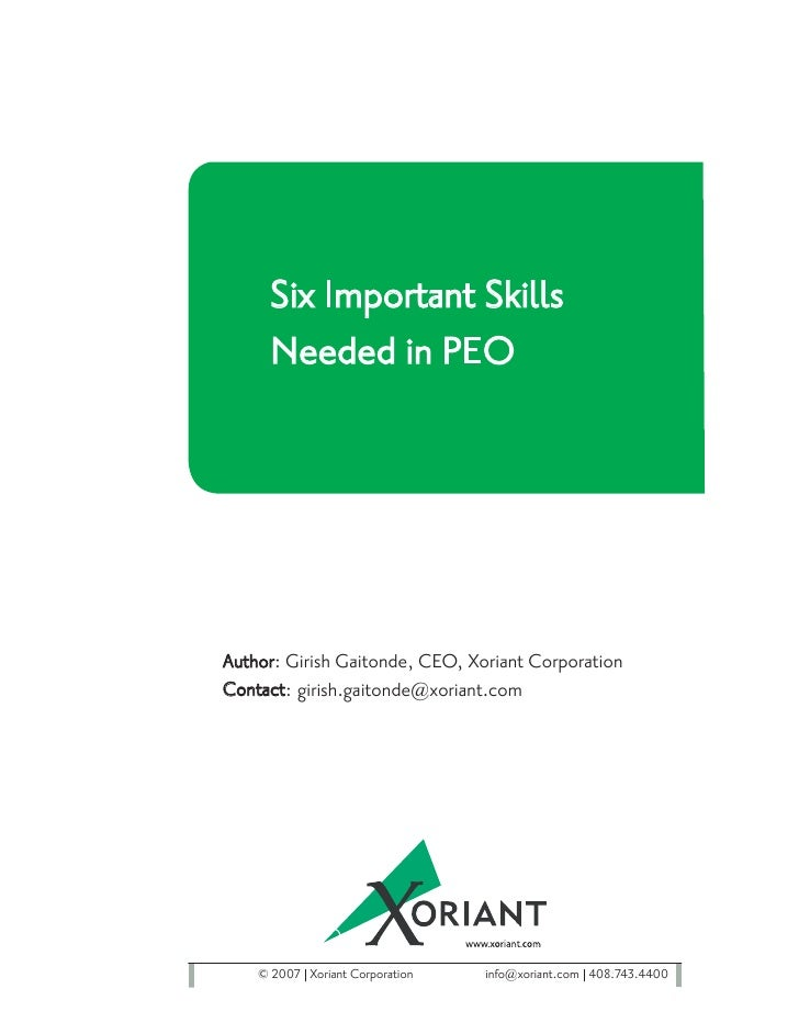Six Important Skills      Needed in PEO     Author: Girish Gaitonde, CEO, Xoriant Corporation Contact: girish.gaitonde@xor...