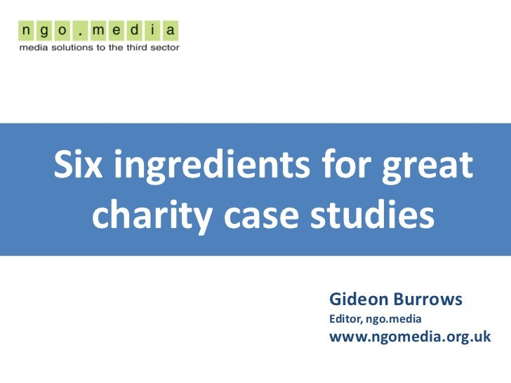 Six ingredients for great charity case studies Slide 2