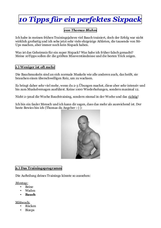 10 Tipps für ein perfektes Sixpack von Thomas Bluhm Ich habe in meinen frühen Trainingsjahren viel Bauch trainiert, doch d...