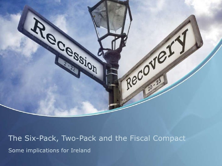 The Six-Pack, Two-Pack and the Fiscal CompactSome implications for Ireland
