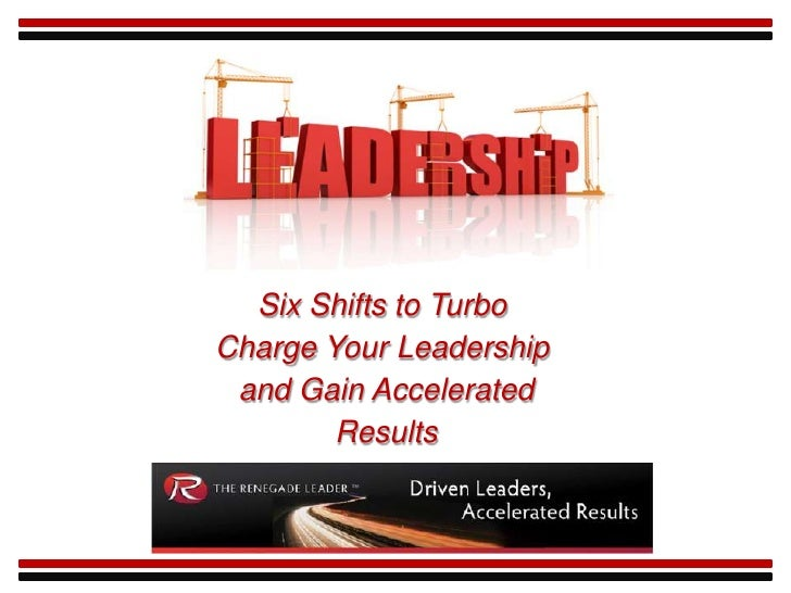Six Shifts to TurboCharge Your Leadership and Gain Accelerated        Results