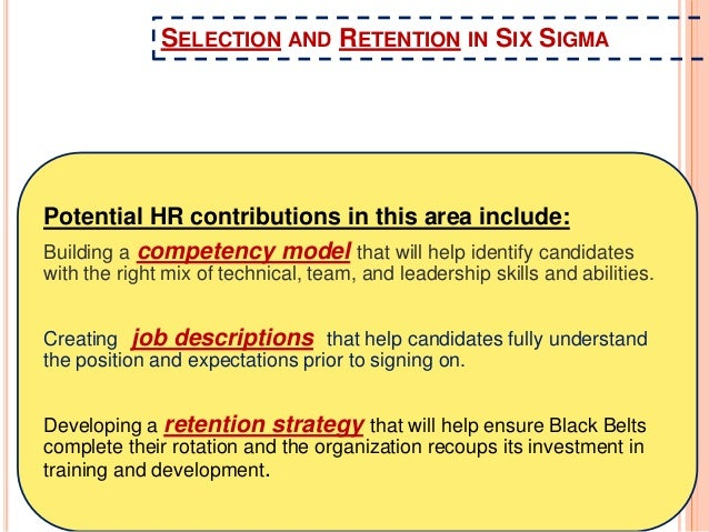 role of six sigma in hr Lean in the hr unit and to describe the role of the hr unit in the overall  later on  efqm (european foundation for quality management), iso, six sigma, caf.