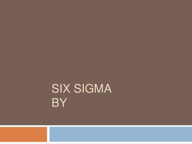 SIX SIGMA BY