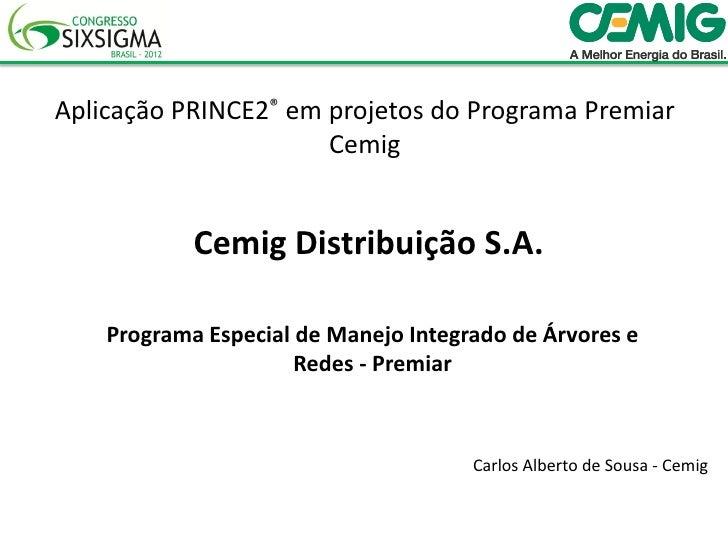 Aplicação PRINCE2® em projetos do Programa Premiar                      Cemig            Cemig Distribuição S.A.    Progra...