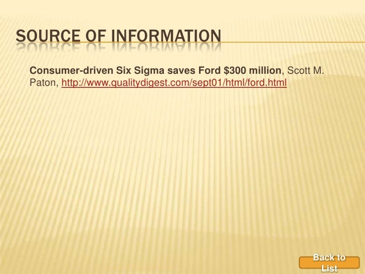ford motor co s consumer driven six sigma Ford motor co's consumer-driven six sigma strategy involves regular analysis of scorecard metrics to detect performance trends in the fall of 2009, during a .