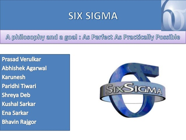 CONTENTS WHAT IS SIX SIGMA? • • • • •  WHAT IS SIX SIGMA? WHY SIX SIGMA? WHAT ARE THE LEVELS OF SIX SIGMA KEY ROLES OF SIX...