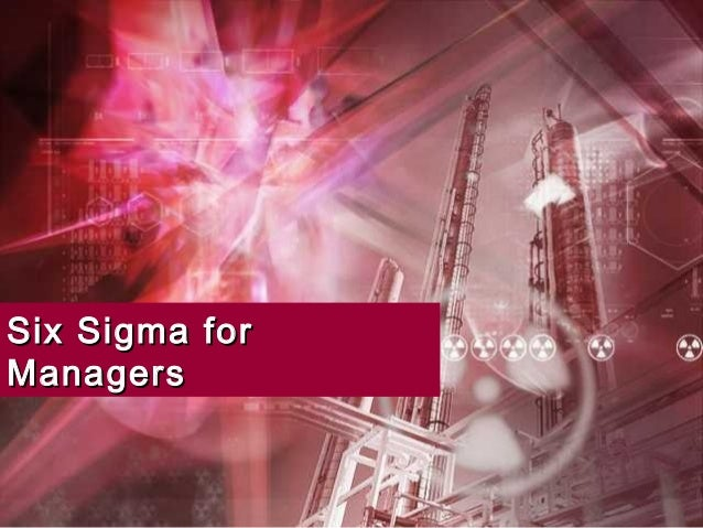 Six Sigma forSix Sigma forManagersManagers
