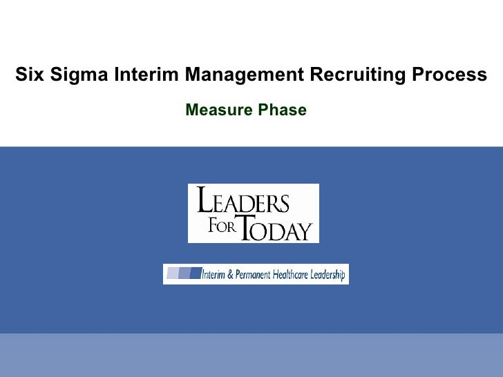Six Sigma Interim Management Recruiting Process Measure Phase