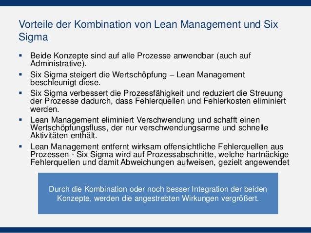Vorteile der Kombination von Lean Management und Six Sigma  Beide Konzepte sind auf alle Prozesse anwendbar (auch auf Adm...