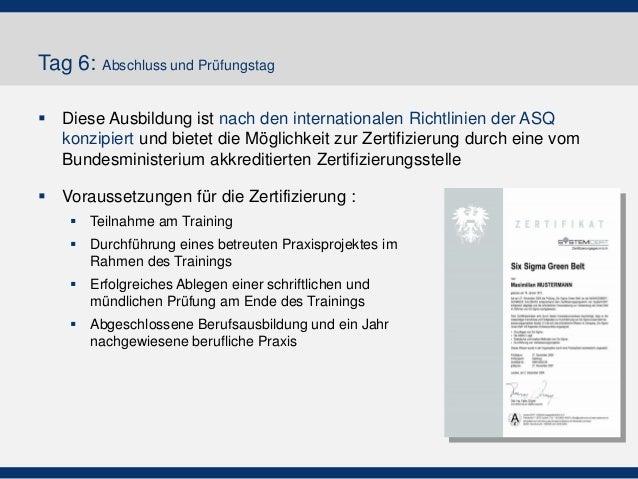 Tag 6: Abschluss und Prüfungstag  Diese Ausbildung ist nach den internationalen Richtlinien der ASQ konzipiert und bietet...