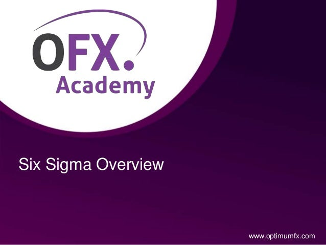 Six Sigma Overview www.optimumfx.com