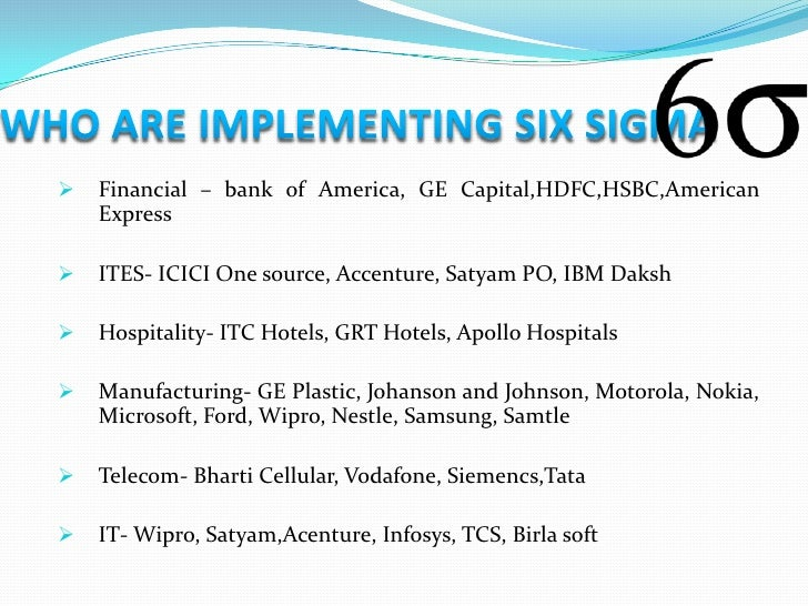    Financial – bank of America, GE Capital,HDFC,HSBC,American    Express   ITES- ICICI One source, Accenture, Satyam PO,...