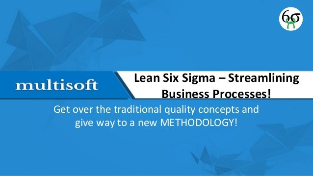business process and lean six sigma essay The business-case selection exercise uses the six sigma tool known as an affinity diagram this modified brainstorming technique has the advantage of gathering inputs from all team members without the inhibition of criticism.