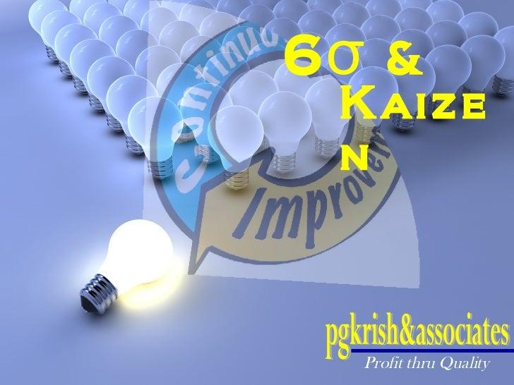 6 σ  & Kaizen