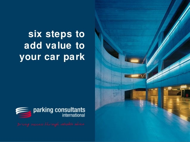 six steps to add value to your car park