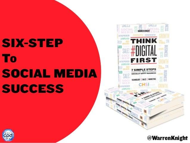 @WarrenKnight SIX-STEP To SOCIAL MEDIA SUCCESS
