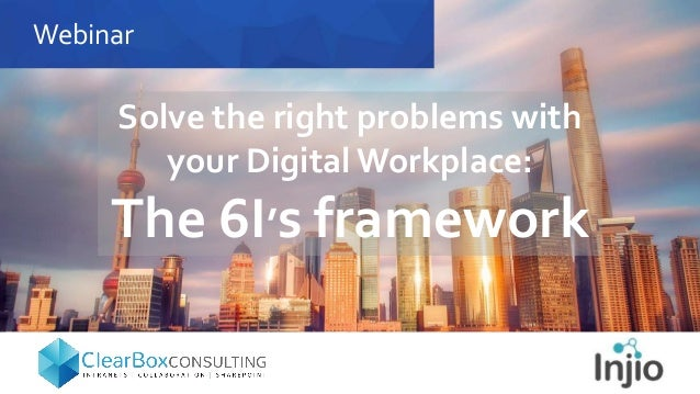 Webinar Solve the right problems with your DigitalWorkplace: The 6I's framework