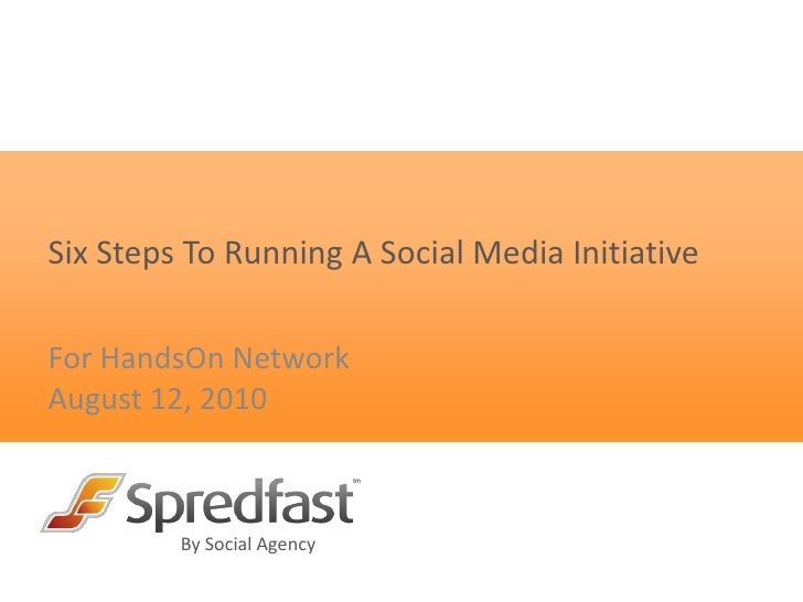 Six Steps To Running A Social Media Initiative<br />For HandsOn Network<br />August 12, 2010<br />
