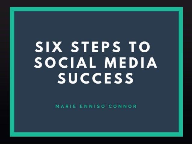 Six Steps To Social Media Success