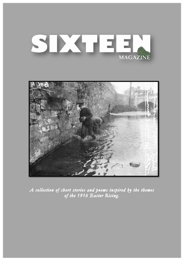 A collection of short stories and poems inspired by the themes of the 1916 Easter Rising.