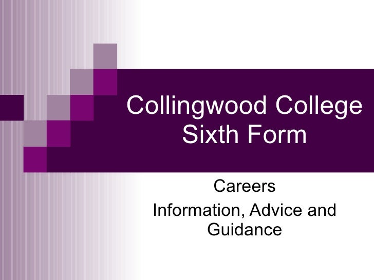 Collingwood College Sixth Form Careers Information, Advice and Guidance