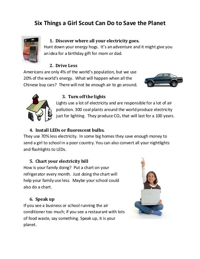 Six Things a Girl Scout Can Do to Save the Planet 1. Discover where all your electricity goes. Hunt down your energy hogs....