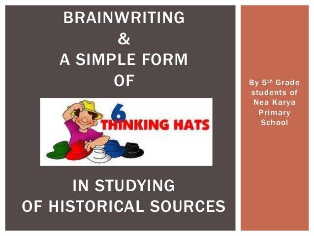 By 5th Gradestudents ofNea KaryaPrimarySchoolBRAINWRITING&A SIMPLE FORMOFIN STUDYINGOF HISTORICAL SOURCES
