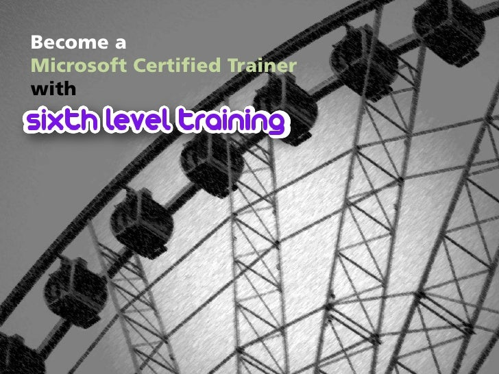 Become a <br />Microsoft Certified Trainer <br />with<br />